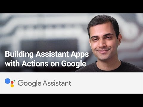 Actions on Google: Building Apps for Assistant