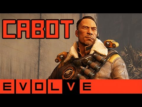 Evolve - Cabot Gameplay and Strategy
