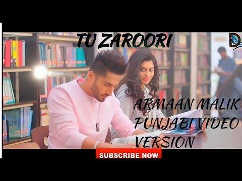 Tu Zaroori | Feeling song | Armaan Malik song | Punjabi video Version 2017 | Feeling Song 2017
