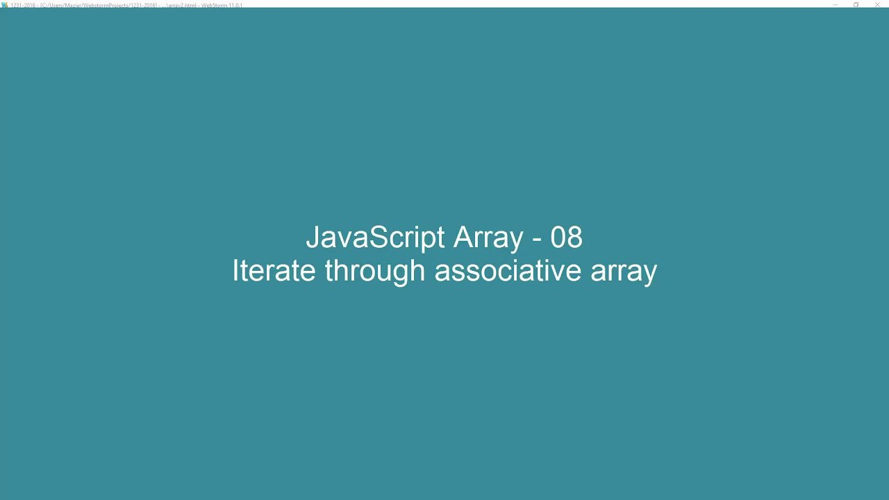 JavaScript Array - 08 - Iterate through associative array