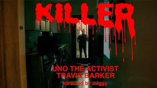 Смотреть клип Unotheactivist & Travis Barker - Killer