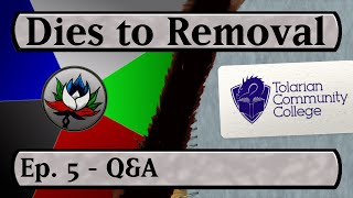 Dies to Removal - MTG Video Podcast - Episode 5: Live Stream Q & A!