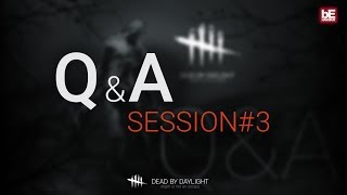 Dead by Daylight | Q&A session #3 - August 2nd 2018