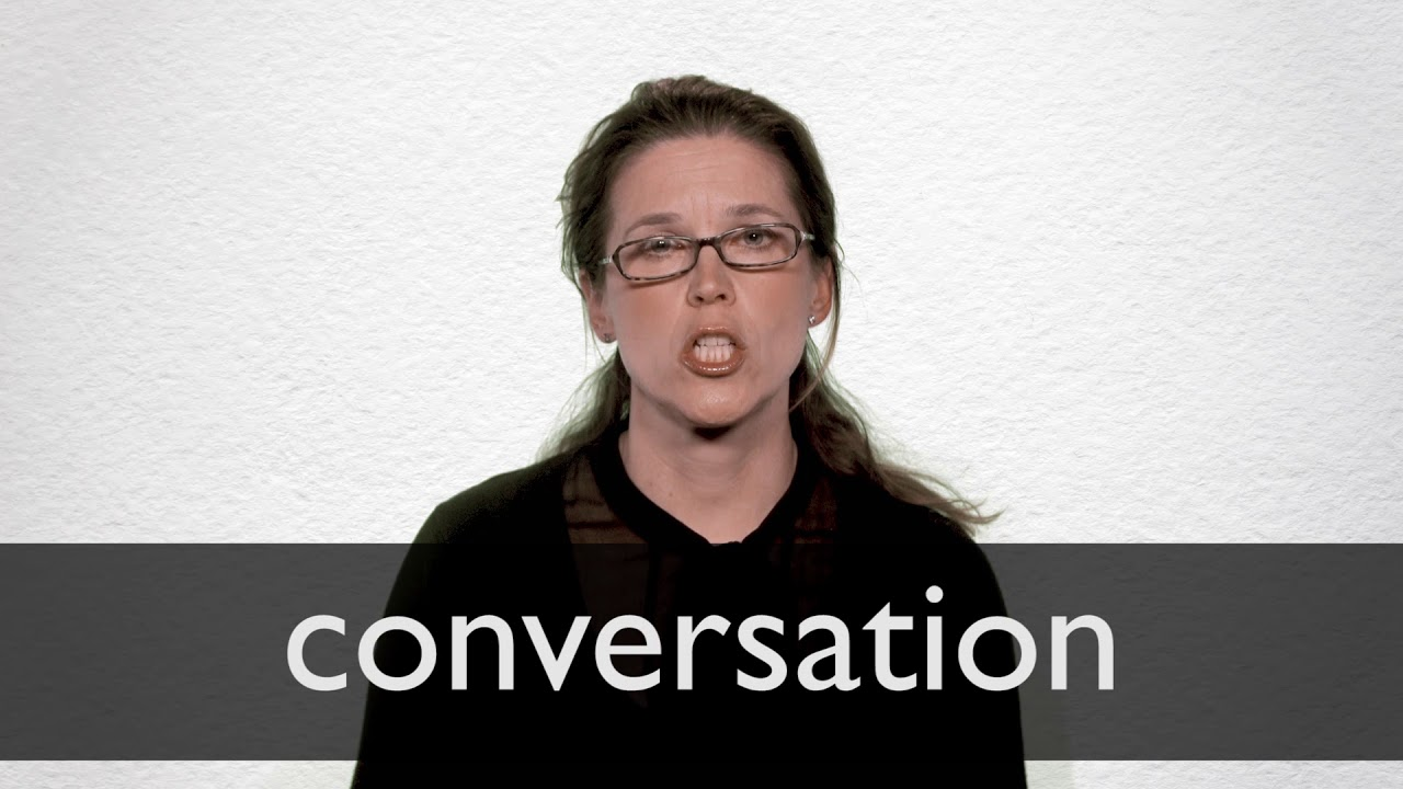 Conversation definition and meaning | Collins English Dictionary