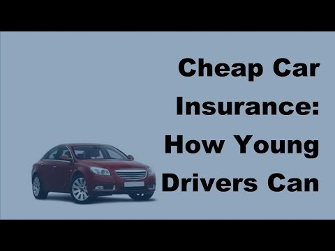 Cheap Car Insurance  How Young Drivers Can Secure Them -2017 Teen Driver Tips