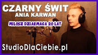 Czarny Świt - Ania Karwan (cover by Miłosz Dziarmaga) #1368