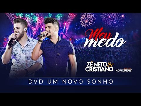 Zé Neto e Cristiano - MEU MEDO - DVD Um Novo Sonho