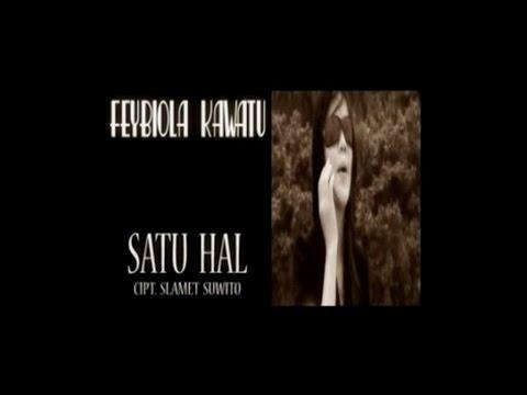 Febiola Kawatu - SATU HAL