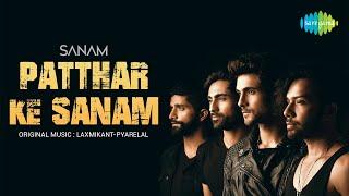 Patthar Ke Sanam | SANAM | Official Music Video