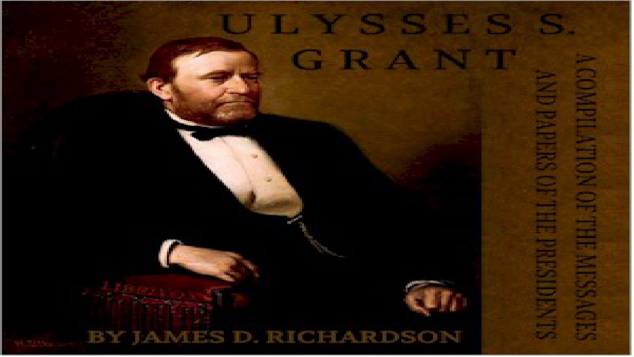 compilation of the messages and papers of the presidents ulysses s