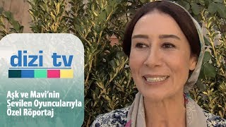 Aşk ve Mavi'nin sevilen oyuncularıyla özel röportaj - Dizi Tv 606. Bölüm