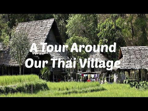 Thai Village - A Tour Around Our Thai Village