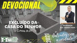 Devocional | EXCLUIDO DA CASA DO SENHOR | 08/07/2021