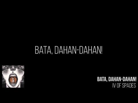 IV OF SPADES - Bata Dahan-dahan