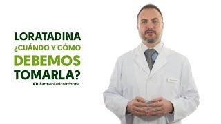 Loratadina, cuándo y cómo debemos tomarla - #TuFarmacéuticoInforma