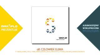 Skorup - 08 Człowiek guma ft. cała banda (PIĘKNA POGODA) prod. Jaz