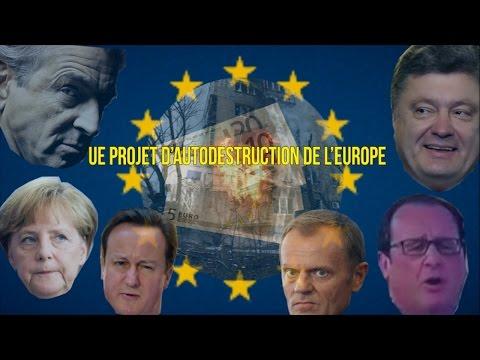 Union Européenne projet d'autodestruction de l'Europe