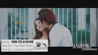 Đừng Yêu Ai Em Nhé - Cao Nam Thành | Karaoke / Beat Chuẩn