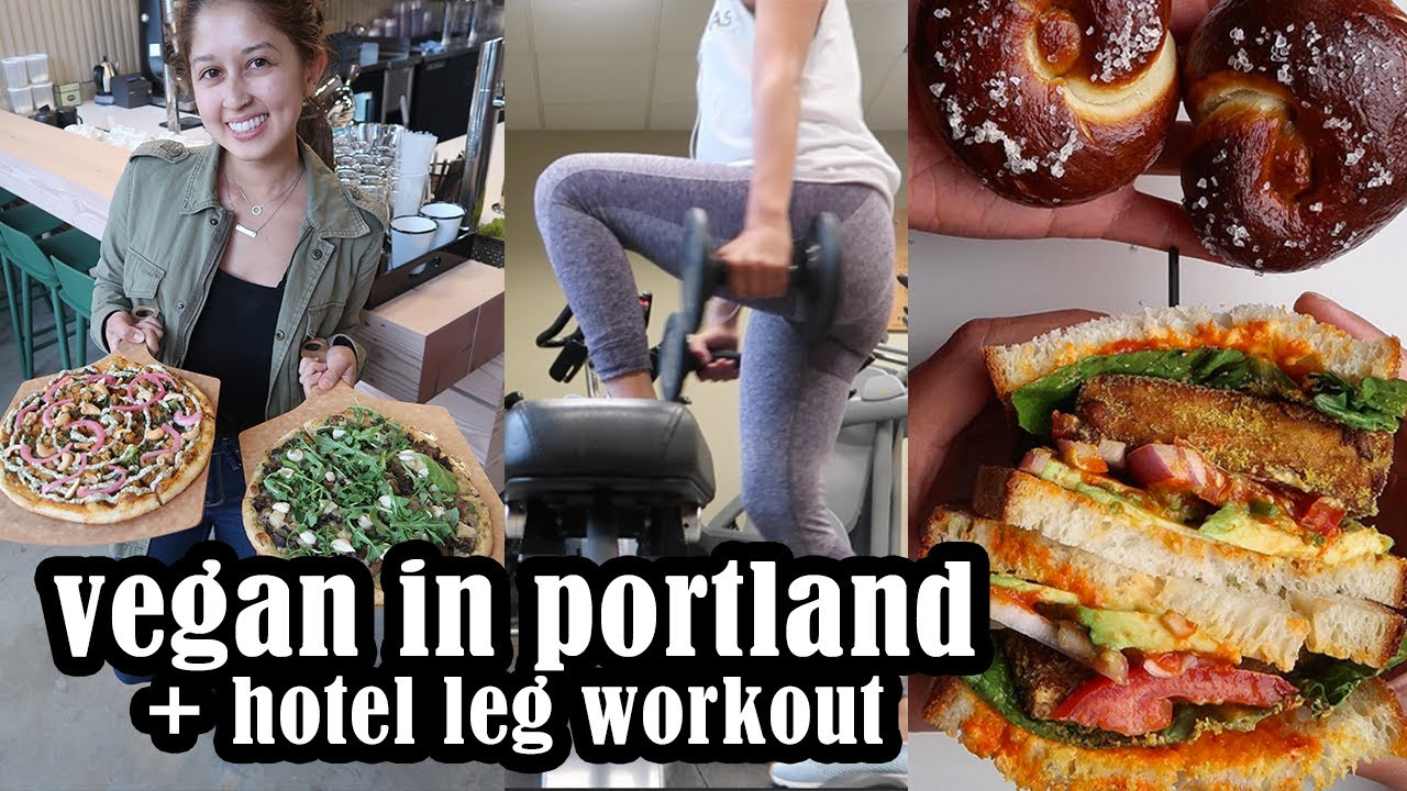 Portland Vegan Food + Hotel Leg Workout | PNW Road Trip Part 1