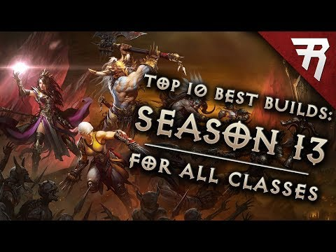 Top 10 Best Builds for Diablo 3 2.6.1 Season 13 (All Classes, Tier List)