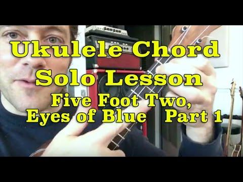 Ukulele Chord Solo Lesson Five Foot Two Pt 1 Stuart Fuchs Youtube
