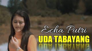Uda Tabayang / Adiak Tabayang - ECHA PUTRI    Orgen tunggal Terbaru 2019    Fadli vaddero