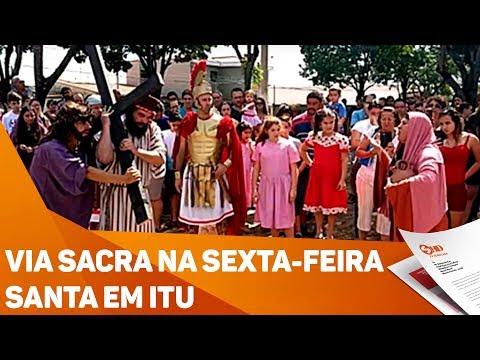 Via sacra na sexta-feira Santa em Itu - TV SOROCABA/SBT