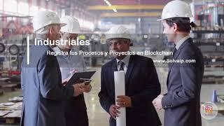 Industriales   Registra tus Procesos y Proyectos en Blockchain   www.Solvaip.com