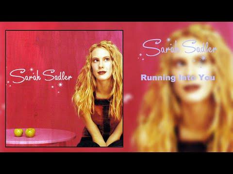 Sarah Sadler: Running Into You (Single) 2002