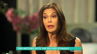 Teri Hatcher Sets the Record Straight   This Morning