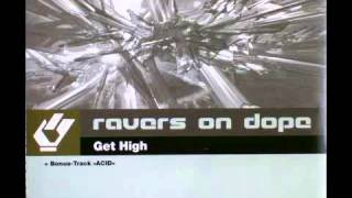 Ravers on Dope - Get high (DJ Middle Club Radio Edit)