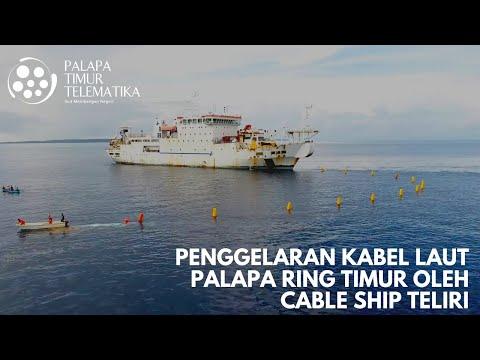 PENGGELARAN KABEL LAUT PALAPA RING TIMUR OLEH CABLE SHIP TELIRI
