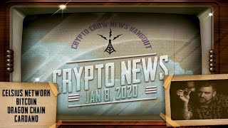 Crypto News Jan 8, 2020 - Cardano, TRON, Bitcoin, DRGN, CEL