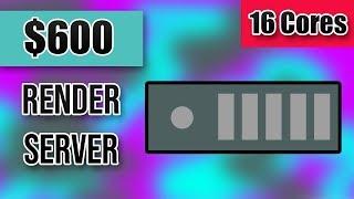 DIY $600 Dual XEON 16 Core Video Render Server
