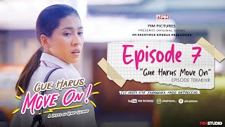 Download WEB SERIES GUE HARUS MOVE ON | EPISODE 7