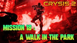 CRYSIS 2    |    MISSION 18 : A WALK IN THE PARK    |   GAMEPLAY