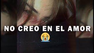 YA NO CREO EN EL AMOR 💔😭EL RAP MAS TRISTE DEL MUNDO😔 Elias Ayaviri
