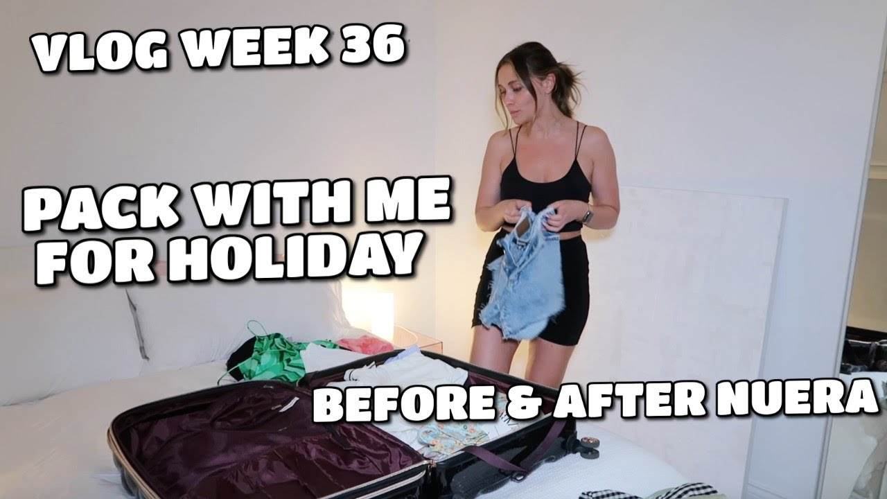VLOG | PACK WITH ME FOR HOLIDAY, BEFORE & AFTER NUERA TREATMENT