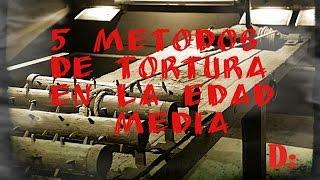 5 METODOS DE TORTURA DE LA EDAD MEDIA D: