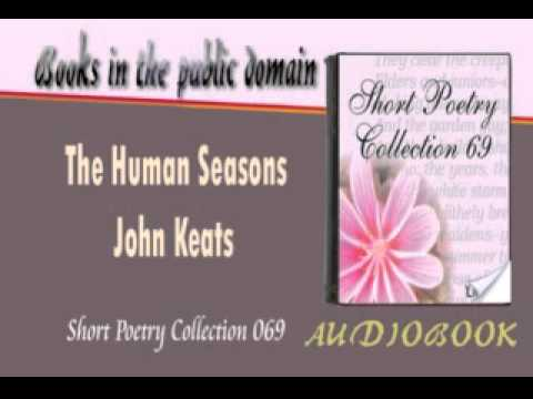 human seasons john keats The human seasons by john keats keats wrote this sonnet at teignmouth in  the second week of march 1818 and enclosed it in a letter to benjamin bailey.