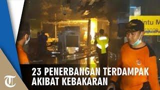 Download Video Kebakaran di Bandara I Gusti Ngurah Rai, 23 Penerbangan Terdampak hingga Ditunda MP3 3GP MP4