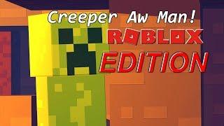 """Creeper Aw Man! Dans ROBLOX (""""Revenge"""" de CaptainSparklez) ÉDITION ROBLOX"""