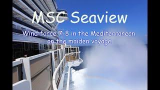 MSC Seaview bei Windstärke 7/8 im Mittelmeer während der Jungfernre...