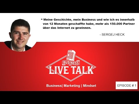 Sergej Heck - 150.000 Partner in 12 Monaten im Network Marketing | Business Live Talk #1