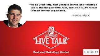 Sergej Heck - 150.000 Partner in 12 Monaten im Network Marketing | Business Live Talk #1