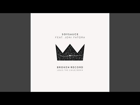 Broken Record (Louis the Child Remix) (feat. Joni Fatora)