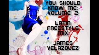 You Should Know Me: Volume 2 (Latin Freestyle) - DJ James Velazquez