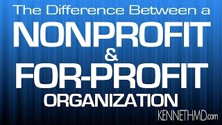 The difference between For Profit and Nonprofit Organizations , Clearly Explained.