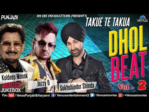 Takue Te Takua | Dhol Beat Vol. 2 | Kuldeep Manak, Jazzy B, Sukhshinder Shinda | Punjabi Folk Songs