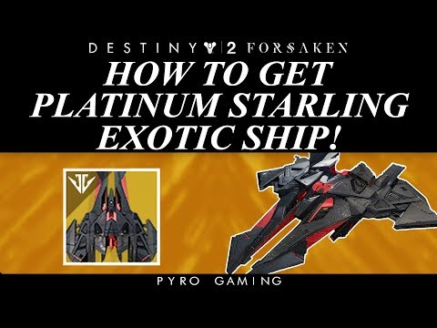 Destiny 2: How To Get Platinum Starling Exotic Ship! (The Real Way To Get It)